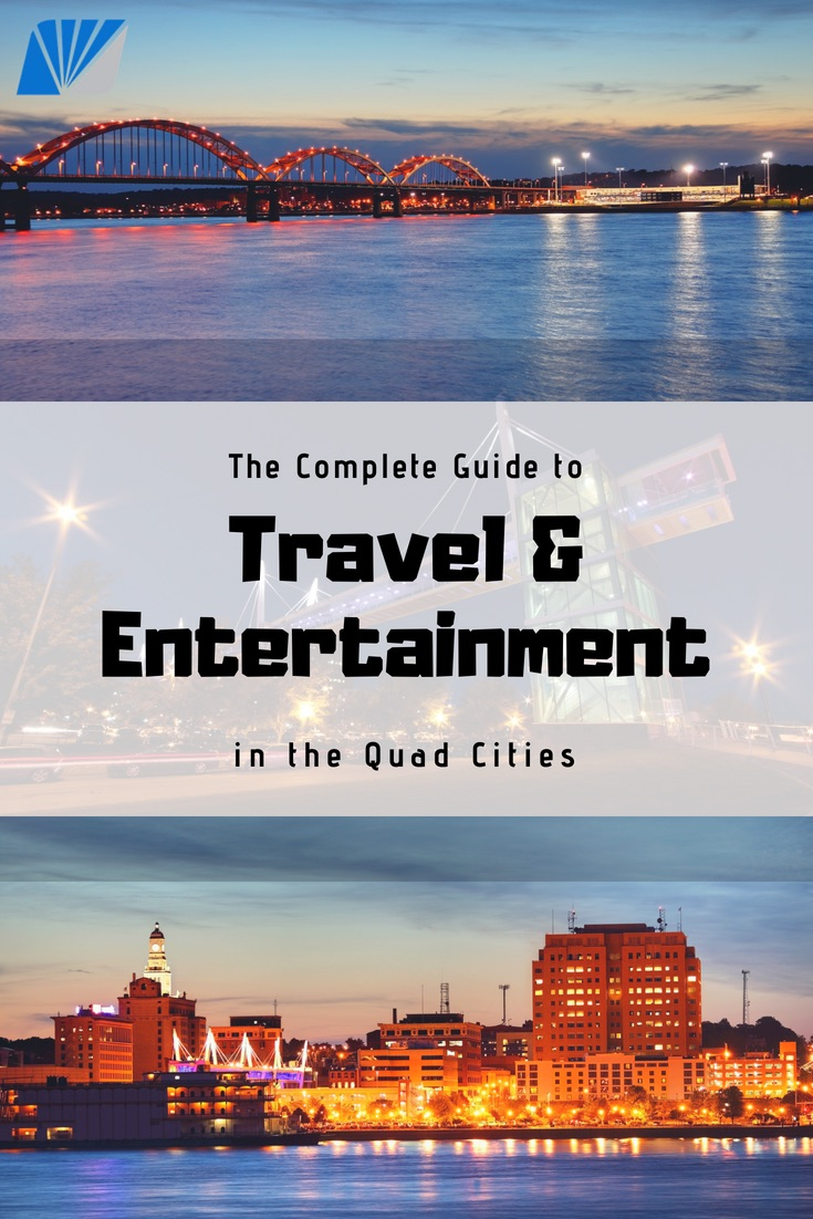 the complete guide to travel and entertaiment in the quad cities